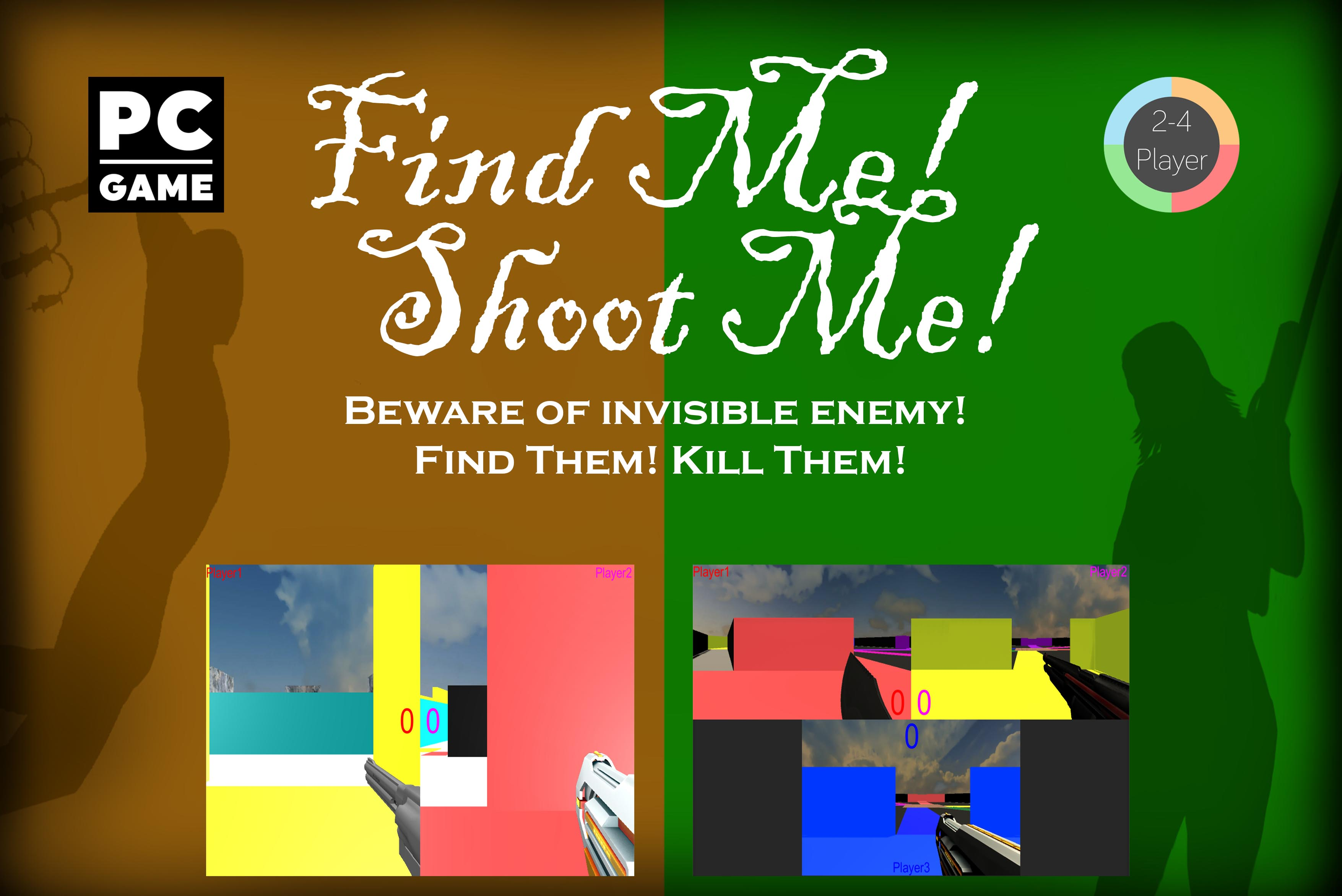 Find me Shoot me
